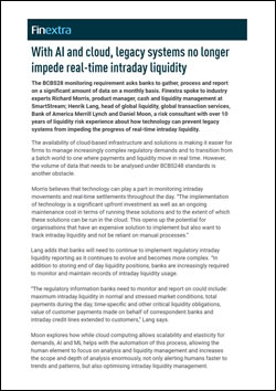 With AI and cloud, legacy systems no longer impede real-time intraday liquidity