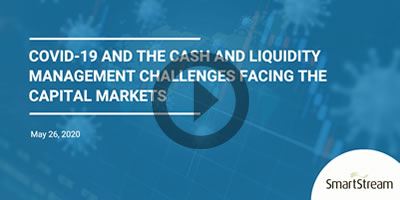 COVID-19 and the cash and liquidity management challenges facing the capital markets